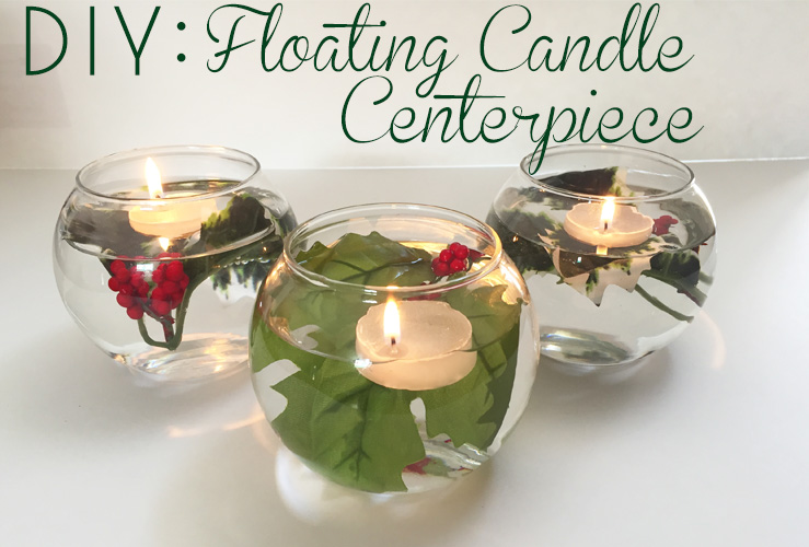 DIY: Floating Candle Holly Centerpieces