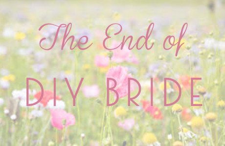 The End of DIY Bride